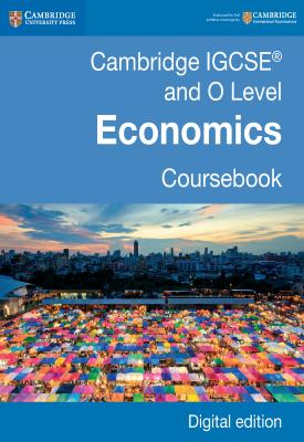 Cambridge IGCSE and O Level Economics Coursebook Second Edition –
