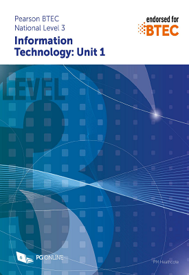 Pearson BTEC Level 3 in Information Technology: Unit 1 – 9781910523155