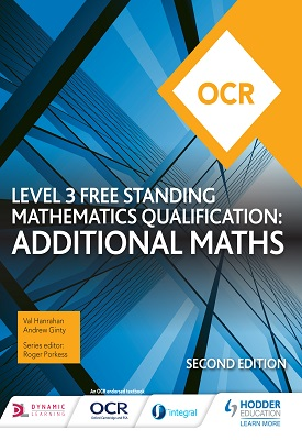 OCR Level 3 Free Standing Mathematics Qualification: Additional Maths 2nd edition – 9781510449657