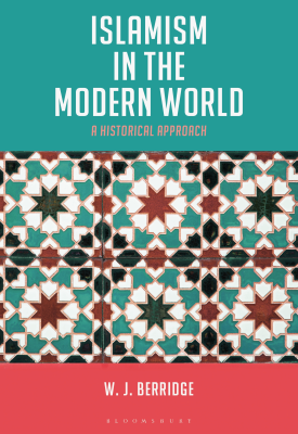 Islamism in the Modern World – A Historical Approach – 9781474272858