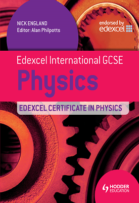 Edexcel International GCSE and Certificate Physics Student's Book – 9781444179170